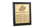Master Plaque MRP (Monthly Recognition Program)1 Master Plaque only, $180.00 for Ebony. Also available in your choice of    		Rosewood Piano, Black Piano, or American Walnut for $185.00. Will ship within 3-5 working days.* Price includes your logo in black.  Color logos are available with a one-time set-up fee of $35.00.  * Each month you will receive 1 name plate for the monthly winner via mail.    * The shipping cost for the entire program is minimal at $50.00.  Click HERE to see all our MRP Programs or call 800-830-3386 for details.